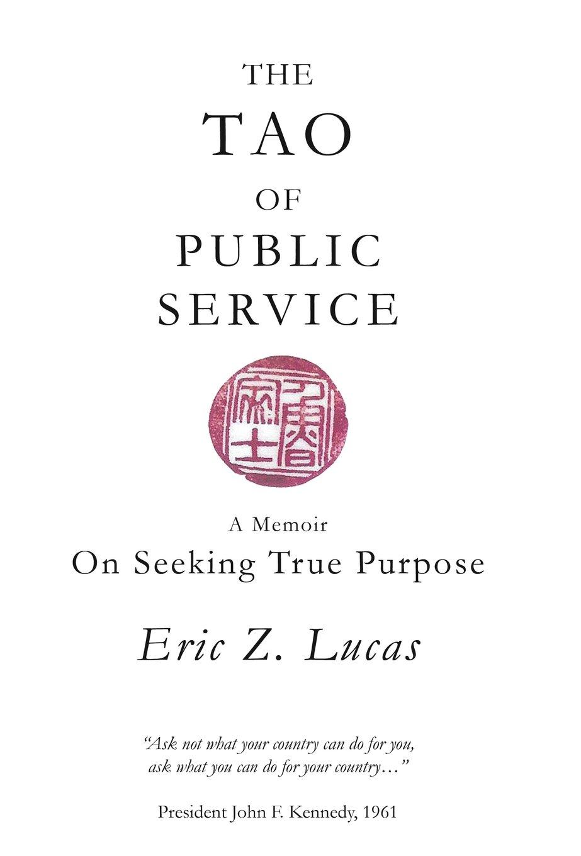 Download The Tao of Public Service: A Memoir: On Seeking True Purpose ebook