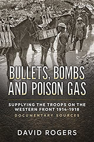 Bullets, Bombs and Poison Gas: Supplying the Troops on the Western Front 1914-1918, Documentary (Bomb Of Gas)