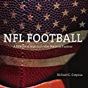 NFL Football: A History of America's New National Pastime: Sport and Society Audiobook by Richard C. Crepeau Narrated by Marlin May