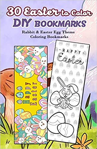 30 Easter to Color DIY Bookmarks: Rabbit & Easter Egg Theme ...