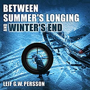 Between Summer's Longing and Winter's End: The Story of a Crime Audiobook