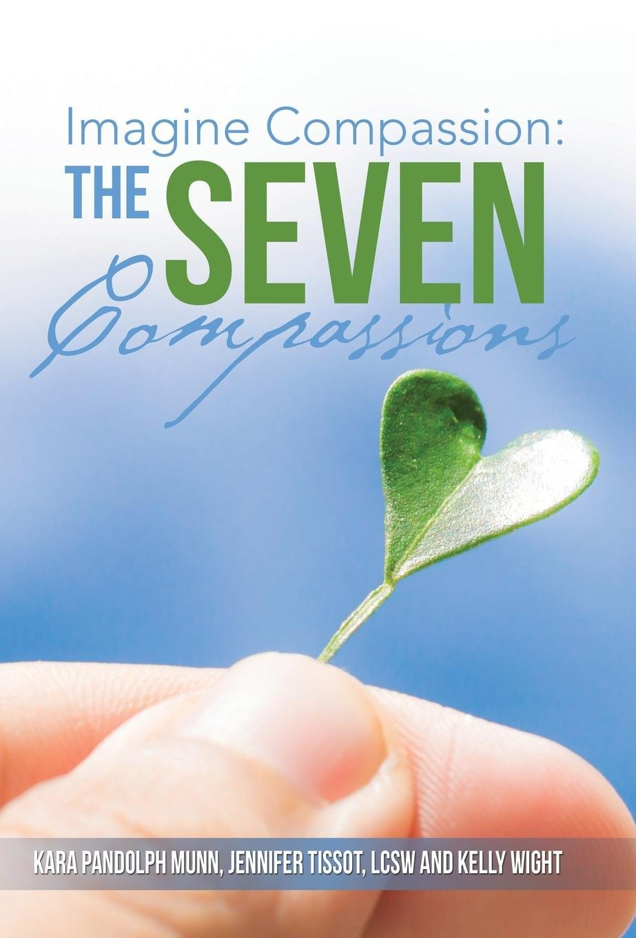 Imagine Compassion: The Seven Compassions ebook