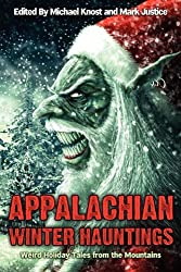 Appalachian Winter Hauntings: Weird Tales from the Mountains