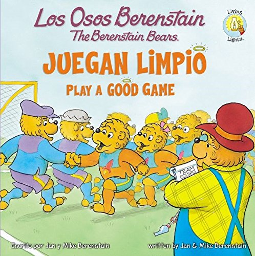Los Osos Berenstain juegan limpio / Play a Good Game (Spanish Edition)