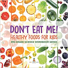 Amazon com: Don't Eat Me! (Healthy Foods for Kids) : 3rd Grade