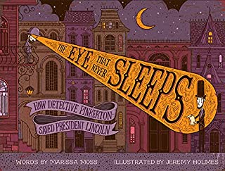 Book Cover: The Eye That Never Sleeps: How Detective Pinkerton Saved President Lincoln