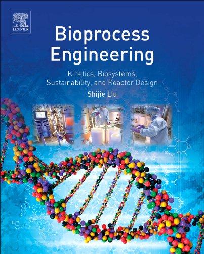 Bioprocess Engineering: Kinetics, Sustainability, and Reactor Design (Bioprocess Engineering Shuler)