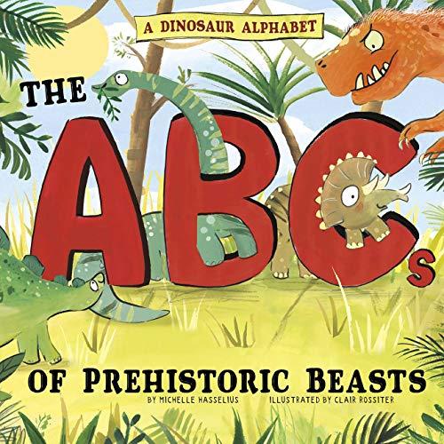Image for A Dinosaur Alphabet: The ABCs of Prehistoric Beasts! (Alphabet Connection)
