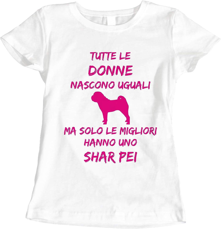 Cani Razza Canina Idea Regalo fashwork Tshirt Tutte Le Donne Nascono Uguali ma Solo Le Migliori Hanno Un Shar Pei