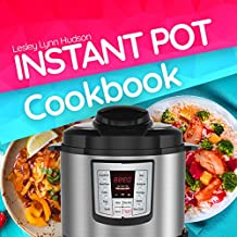 Instant Pot Cookbook: The Best Electric Pressure Cooker Recipes, Easy and Superfast Cooking for Healthy Meals, with Pictures, Calories & Nutritional Information