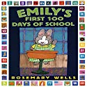 Emily's First 100 Days Of School Audiobook by Rosemary Wells Narrated by Diana Canova