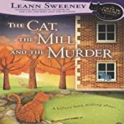 The Cat, the Mill and the Murder: A Cats in Trouble Mystery, Book 5 | Leann Sweeney