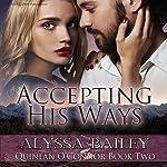 Accepting His Ways: Quinlan O'Connor, Book 2 | Alyssa Bailey