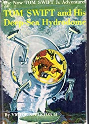 Tom Swift and His Deep-Sea Hydrodome (#11 in…