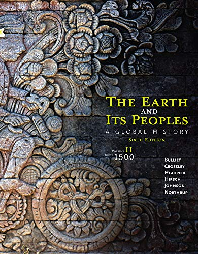 The Earth and Its Peoples: A Global History, Volume II: Since 1500 (The Earth And Its Peoples A Global History)