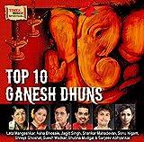 Top 10 Ganesh Dhuns (Feat: Lata Mangeshkar, Jagjit Singh, Asha Bhosle, Shankar Mahadevan, Shreya Ghoshal, Sonu Nigam)