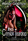 The Crimson Teardrop, Grischow, Wendy, 1618853333