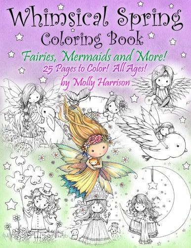 Whimsical Spring - Whimsical Spring Coloring Book - Fairies, Mermaids, and More!  All Ages: Sweet Springtime Fantasy Scenes