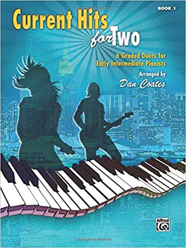 current hits for two bk 1 6 graded duets for early intermediate pianists hits for teens