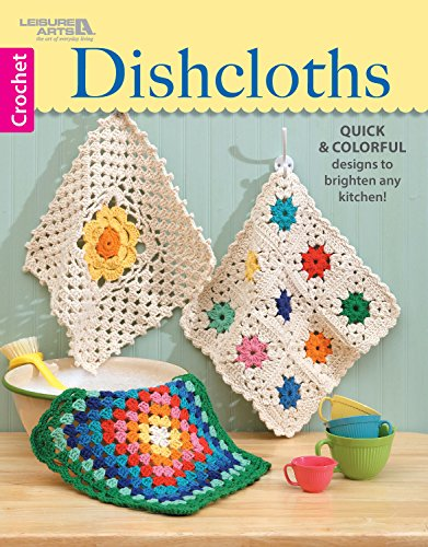 Dishcloths: Quick & Colorful designs to brighten any kitchen! (Crochet) ()