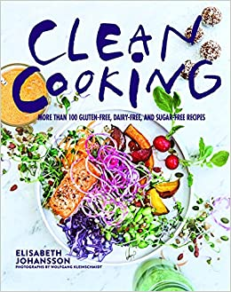 Clean cooking more than 100 gluten free dairy free and sugar free clean cooking more than 100 gluten free dairy free and sugar free recipes elisabeth johansson wolfgang kleinschmidt 9781510709041 amazon books negle Choice Image