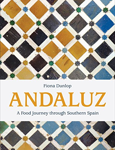 Andaluz: A Food Journey through Southern Spain by Fiona Dunlop