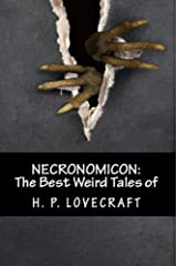 Necronomicon: The Best Weird Tales of H. P. Lovecraft Kindle Edition