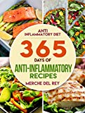 Anti-Inflammatory Diet: 365 Days of Anti-Inflammatory Recipes: Reduction of Inflammation, Beat Swelling, Paleo For Beginners, Paleo Recipes, Cleanse, Healthy Recipes for Weight Loss, Low Carb Living