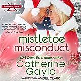 Mistletoe Misconduct: Portland Storm, Book 12