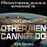 Bargain Audio Book - That Which Other Men Cannot Do