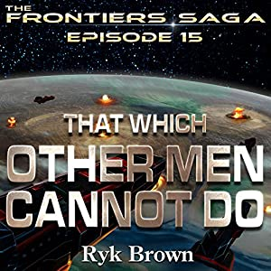 That Which Other Men Cannot Do Audiobook