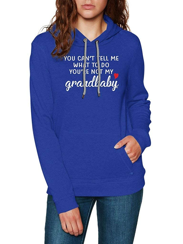 SMLBOO You Cant Tell Me What to Do Youre Not My Grandbaby Awesome Shirt for Grandmother Unisex Style Hoodie