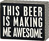 is beer - Primitives by Kathy Chevron Trimmed Box Sign, This Beer is Making Me Awesome