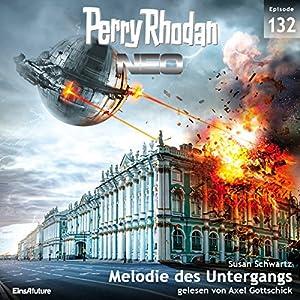 Melodie des Untergangs (Perry Rhodan NEO 132) Hörbuch
