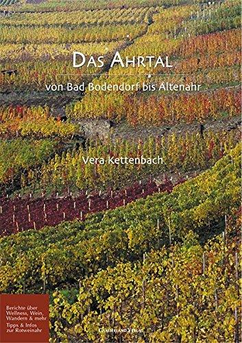 Das Ahrtal Von Bad Bodendorf Bis Altenahr Berichte Uber Wellness