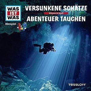 Versunkene Schätze/Abenteuer Tauchen (Was ist Was 6) Hörspiel