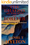 The Dragon at the End of Forever: The Coming of Darkness