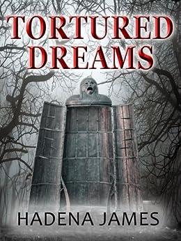 Tortured Dreams (Dreams & Reality Series Book 1) by [James, Hadena]