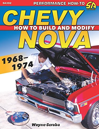 Chevy Nova Sales - Chevy Nova 1968-1974: How to Build and Modify
