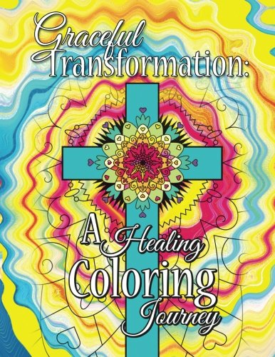 Read Online Graceful Transformation: A Healing Coloring Journey: Graceful Transformation: A Healing Coloring Journey pdf