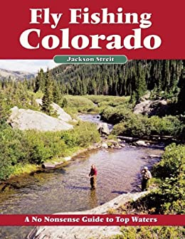 Fly fishing colorado a no nonsense guide to for Best trout fishing in colorado