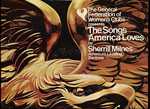 (The Songs America Loves by Sherrill Milnes: The Star Spangled Banner, America The Beautiful, Armed Forces Medley, Stephen Foster Medley, The Gettysburg Address & 8 more selections.)