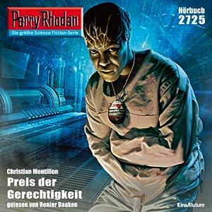 Preis der Gerechtigkeit (Perry Rhodan 2725) Hörbuch