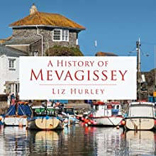 A History of Mevagissey Audiobook by Liz Hurley Narrated by Jack Dundon