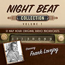 Night Beat, Collection 1 Radio/TV Program by  Black Eye Entertainment Narrated by  full cast