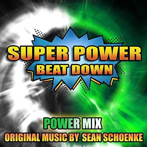 Super Power Beat Down - Power Mix (Bat In The Sun Super Power Beat Down)