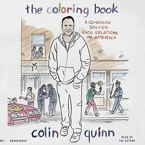The Coloring Book: A Comedian Solves Race Relations in America Audiobook [Free Download by Trial] thumbnail