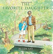 The Favorite Daughter by Allen Say…