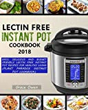 Book cover from LECTIN FREE INSTANT POT COOKBOOK 2018: Easy, Delicious and Budget Friendly Lectin Free Instant Pot Recipes For Healthy Living by Grace Owen