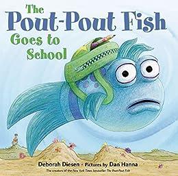 The Pout-Pout Fish Goes to School (A Pout-Pout Fish Adventure) by [Diesen, Deborah]